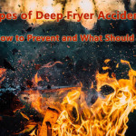 Types of Deep Fryer Accidents: How to Prevent and What Should Do