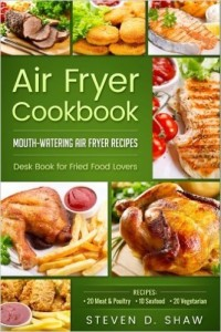 Air Fryer Cookbook - 50 Mouth-Watering Air Fryer Recipes