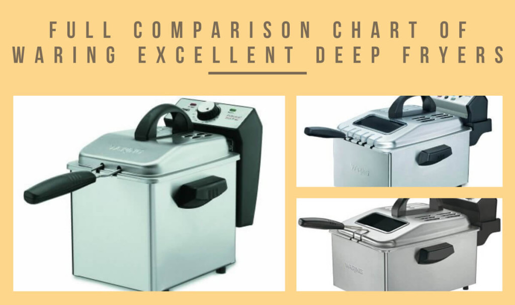 Full Comparison Chart Of Waring Excellent Deep Fryers