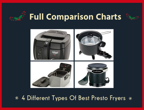 Full Comparison Charts - 4 Different Types Of Best Presto Fryers